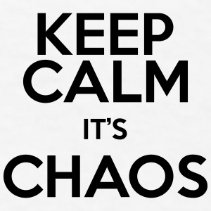 keep calm it's chaos Caps - Men's T-Shirt