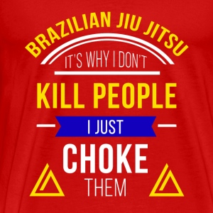 I Just Choke People Jiu Jitsu T-shirt Tanks - Men's Premium T-Shirt