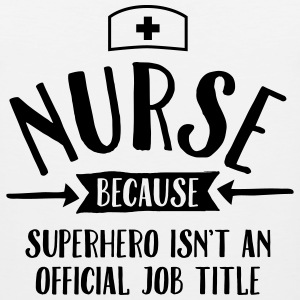 Nurse - Superhero Women's T-Shirts - Men's Premium Tank