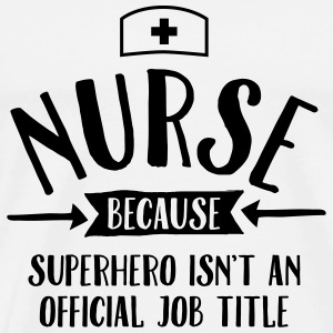 Nurse - Superhero Hoodies - Men's Premium T-Shirt