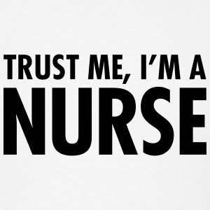 Trust Me, I'm A Nurse Long Sleeve Shirts - Men's T-Shirt