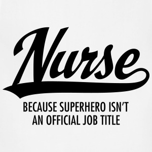 Nurse - Superhero T-Shirts - Adjustable Apron