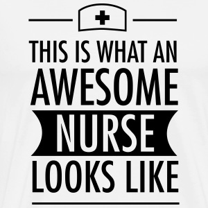 This Is What An Awesome Nurse Looks Like Long Sleeve Shirts - Men's Premium T-Shirt