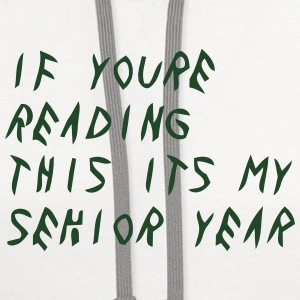 IF YOURE READING THIS ITS MY SENIOR YEAR Polo Shirts - Contrast Hoodie