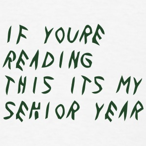 IF YOURE READING THIS ITS MY SENIOR YEAR Caps - Men's T-Shirt