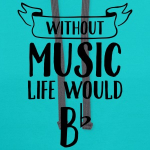 Without Music Life Would B Flat Women's T-Shirts - Contrast Hoodie
