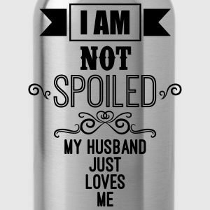 I Am Not Spoiled My Husband Just Loves Me Women's T-Shirts - Water Bottle