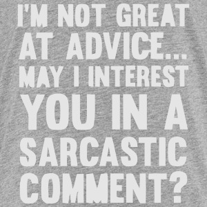 MAY I INTEREST YOU IN A SARCASTIC COMMENT? Sweatshirts - Toddler Premium T-Shirt