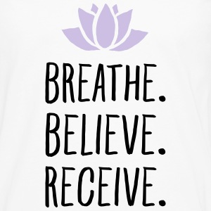 Breathe. Believe. Receive. Women's T-Shirts - Men's Premium Long Sleeve T-Shirt