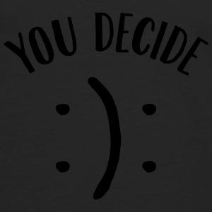 You Decide (Happy / Sad Smiley) Bags & backpacks - Men's Premium Long Sleeve T-Shirt