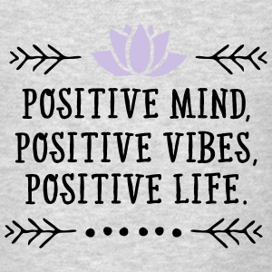 Positive Mind, Positive Vibes, Positive Life Tanks - Men's T-Shirt