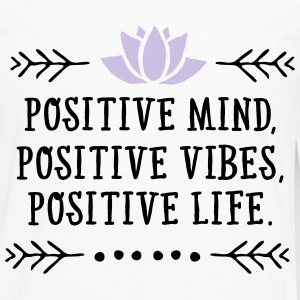 Positive Mind, Positive Vibes, Positive Life Hoodies - Men's Premium Long Sleeve T-Shirt