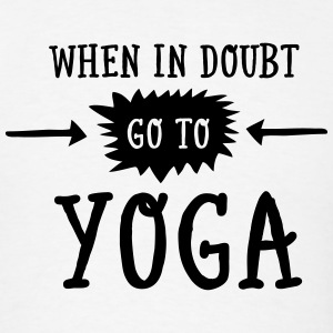 When In Doubt Go To Yoga Tank Tops - Men's T-Shirt