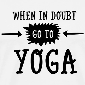 When In Doubt Go To Yoga Tank Tops - Men's Premium T-Shirt