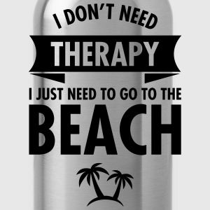 I Dont Need Therapy I Just Need To Go To The Beach Hoodies - Water Bottle