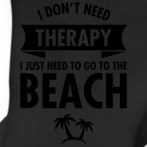 I Dont Need Therapy I Just Need To Go To The Beach Hoodies - Leggings