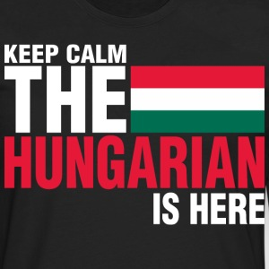 Keep Calm Fear The Hungarian Is Here - Men's Premium Long Sleeve T-Shirt