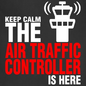 Keep Calm The Air Traffic Controller Is Here - Adjustable Apron