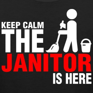 Keep Calm The Janitor Is Here - Men's Premium Tank