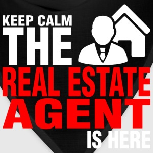 Keep Calm The Real Estate Agent Is Here - Bandana