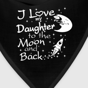 I Love My Daughter to the Moon and Back - Bandana