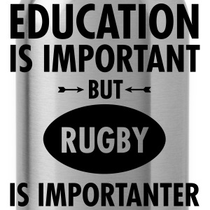 Education Is Important But Rugby Is Importanter T-Shirts - Water Bottle