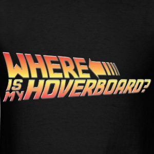 Where's My Hoverboard? Tanks - Men's T-Shirt