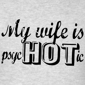 MY WIFE IS PSYCHOTIC Molletons - T-shirt pour hommes