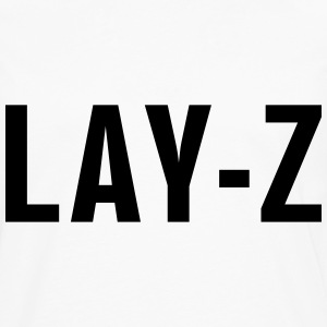 Lay-z Women's T-Shirts - Men's Premium Long Sleeve T-Shirt