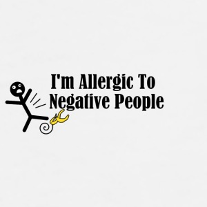 I'm Allergic To Negative People - Men's Premium T-Shirt