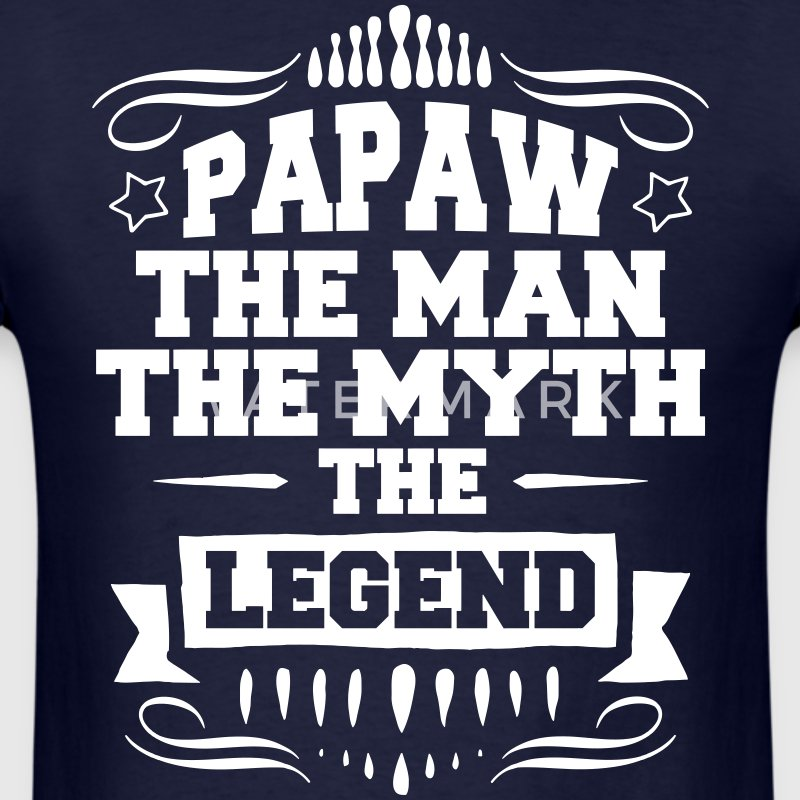 Papaw - The Man The Myth The Legend T-Shirts - Men's T-Shirt