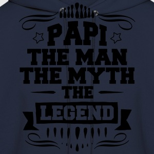 Papi - The Man The Myth The Legend T-Shirts - Men's Hoodie