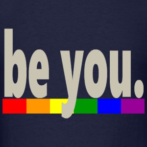 Gay Pride Rainbow Flag be you - Men's T-Shirt