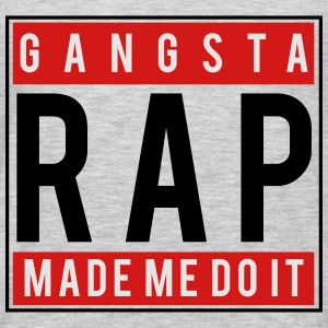 Gangsta rap made me do it Women's T-Shirts - Men's Premium Long Sleeve T-Shirt