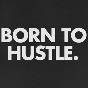Born to hustle T-Shirts - Leggings