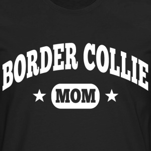 Border Collie Mom Women's T-Shirts - Men's Premium Long Sleeve T-Shirt