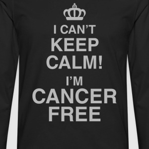 I Can't Keep Calm! I'm Cancer Free - Men's Premium Long Sleeve T-Shirt