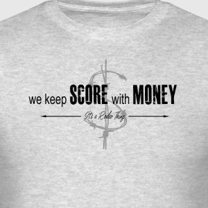 we keep score with money Long Sleeve Shirts - Men's T-Shirt