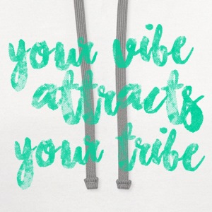 your vibe attracts your tribe - Contrast Hoodie