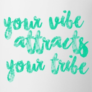 your vibe attracts your tribe - Coffee/Tea Mug