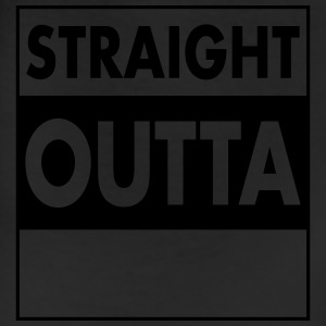 Straight Outta (Your Text) T-Shirts - Leggings