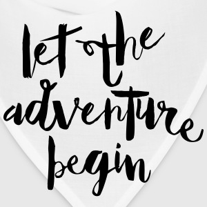 Let The Adventure Begin T-Shirts - Bandana