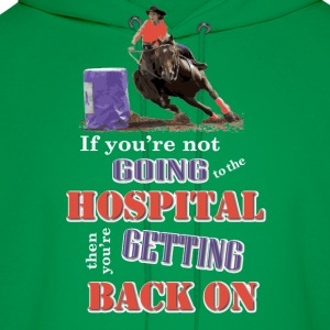 Barrel Racer: Going to the hospital Baby & Toddler Shirts - Men's Hoodie