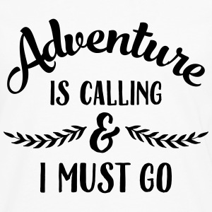 Adventure Is Calling & I Must Go T-Shirts - Men's Premium Long Sleeve T-Shirt