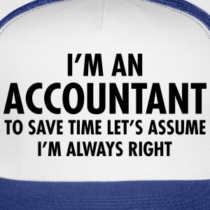 Accountant - Always Right Women's T-Shirts - Trucker Cap