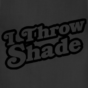 I Throw Shade T-Shirts - Adjustable Apron