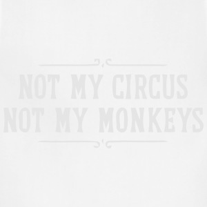 NOT MY CIRCUS - NOT MY MONKEYS Women's T-Shirts - Adjustable Apron