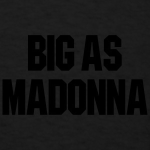 BIG AS MADONNA TRUCKER HAT - Men's T-Shirt