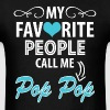 My Favorite People Call Me Pop Pop T-Shirts - Men's T-Shirt