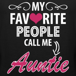 My Favorite People Call Me Auntie Women's T-Shirts - Men's Premium Tank